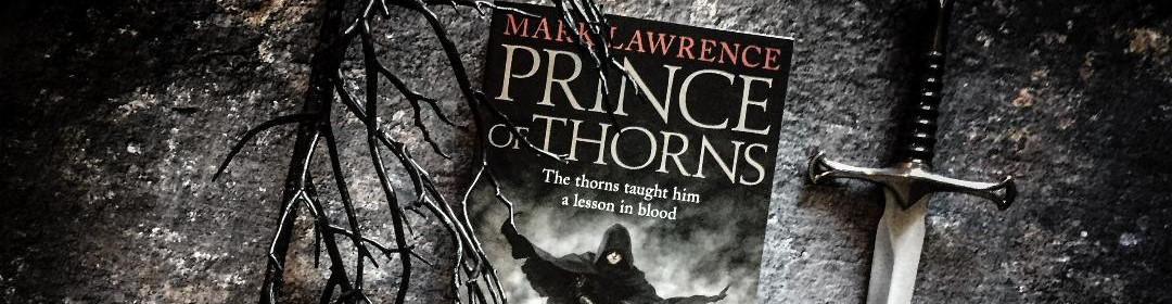 On writing Prince of Thorns